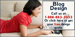 Call 1-888-863-3033 for more information about our Blog Design Package.